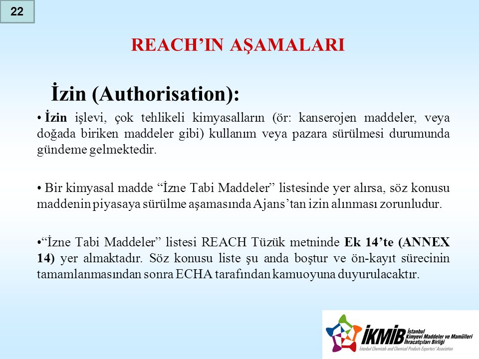 REACH'IN AŞAMALARI İzin (Authorisation):