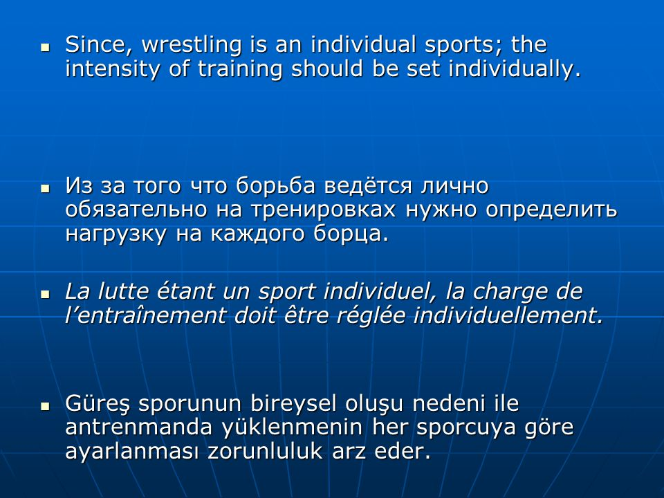 Since, wrestling is an individual sports; the intensity of training should be set individually.