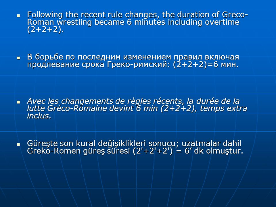 Following the recent rule changes, the duration of Greco-Roman wrestling became 6 minutes including overtime (2+2+2).