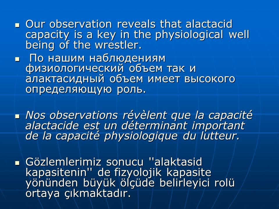 Our observation reveals that alactacid capacity is a key in the physiological well being of the wrestler.