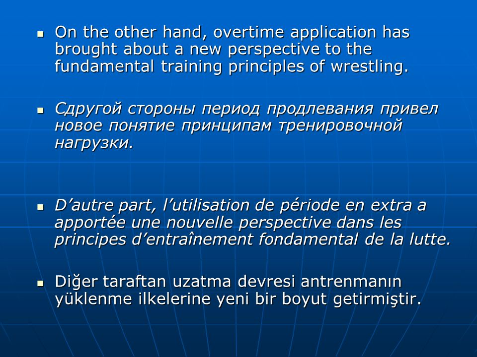 On the other hand, overtime application has brought about a new perspective to the fundamental training principles of wrestling.