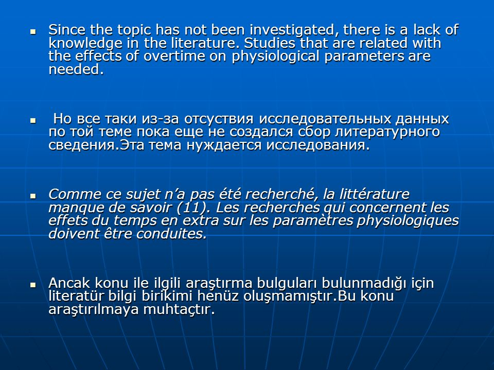 Since the topic has not been investigated, there is a lack of knowledge in the literature. Studies that are related with the effects of overtime on physiological parameters are needed.