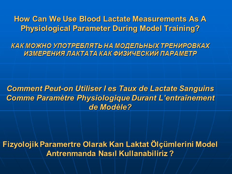 How Can We Use Blood Lactate Measurements As A Physiological Parameter During Model Training.