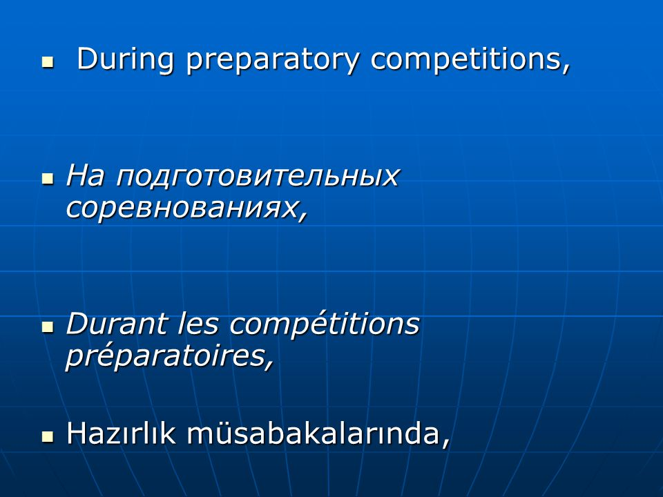 During preparatory competitions,