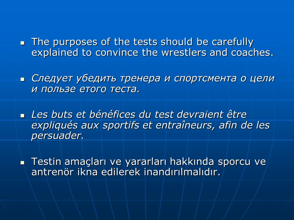 The purposes of the tests should be carefully explained to convince the wrestlers and coaches.