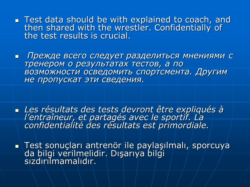 Test data should be with explained to coach, and then shared with the wrestler. Confidentially of the test results is crucial.
