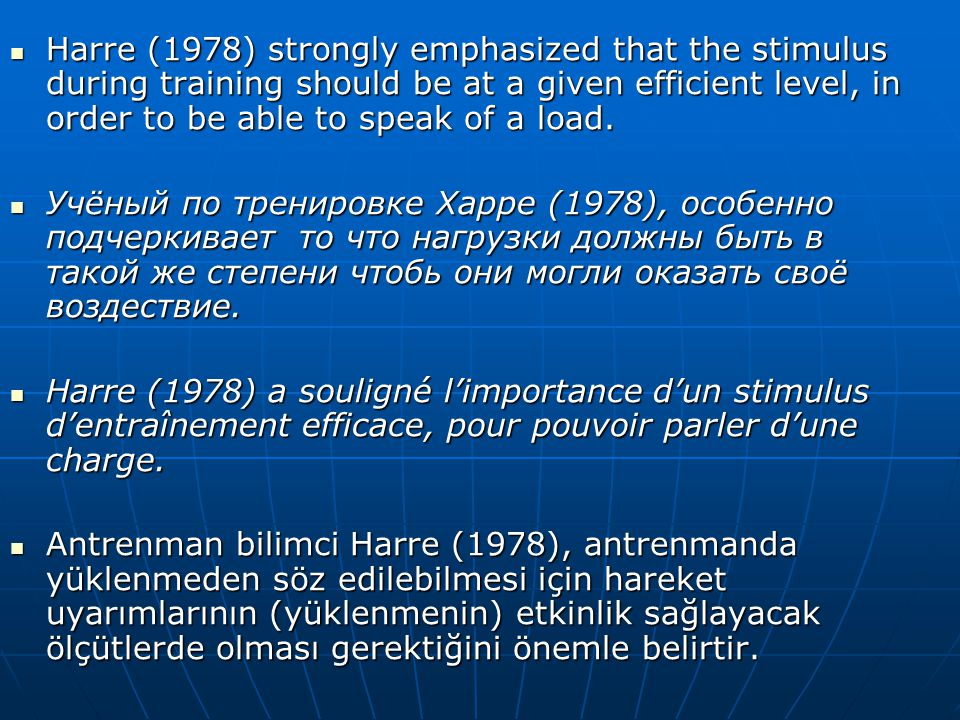 Harre (1978) strongly emphasized that the stimulus during training should be at a given efficient level, in order to be able to speak of a load.