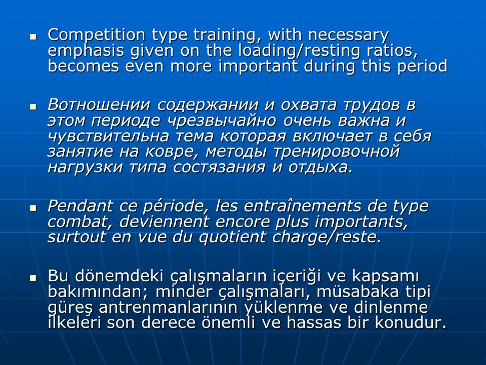 Competition type training, with necessary emphasis given on the loading/resting ratios, becomes even more important during this period