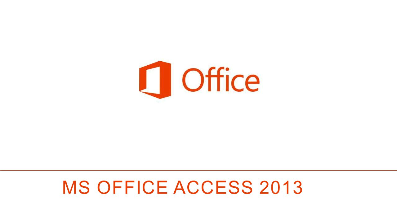 MS OFFICE Access 2013