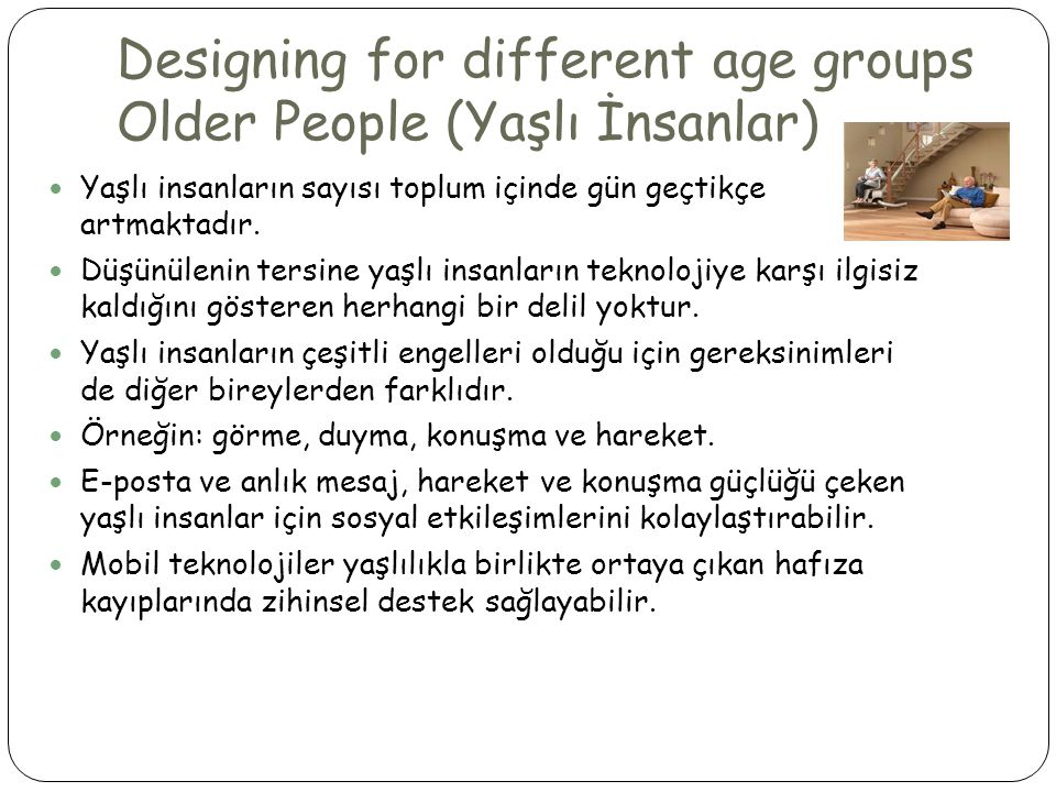 Designing for different age groups Older People (Yaşlı İnsanlar)