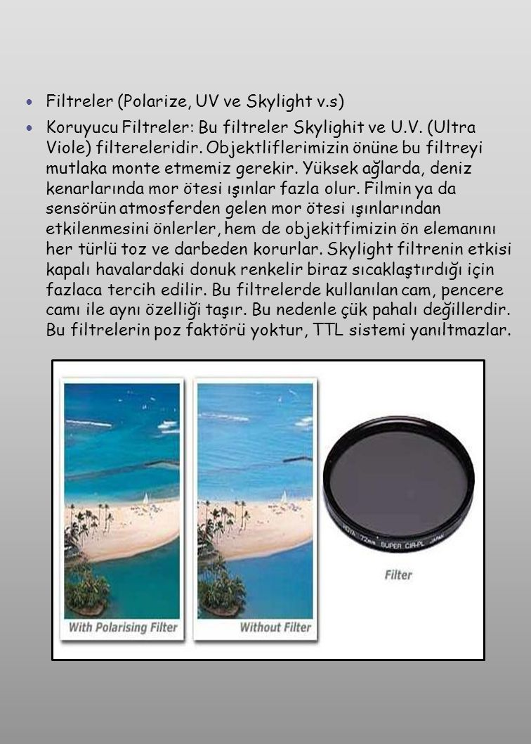 Filtreler (Polarize, UV ve Skylight v.s)