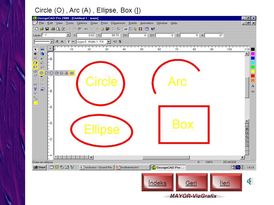 Circle (O) , Arc (A) , Ellipse, Box (])