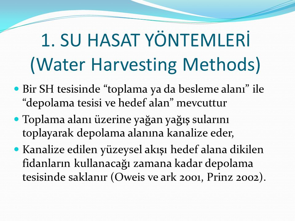 1. SU HASAT YÖNTEMLERİ (Water Harvesting Methods)