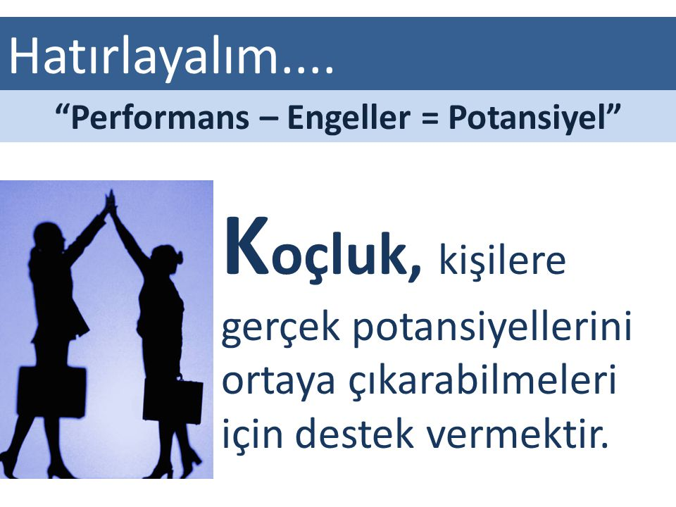 Performans – Engeller = Potansiyel