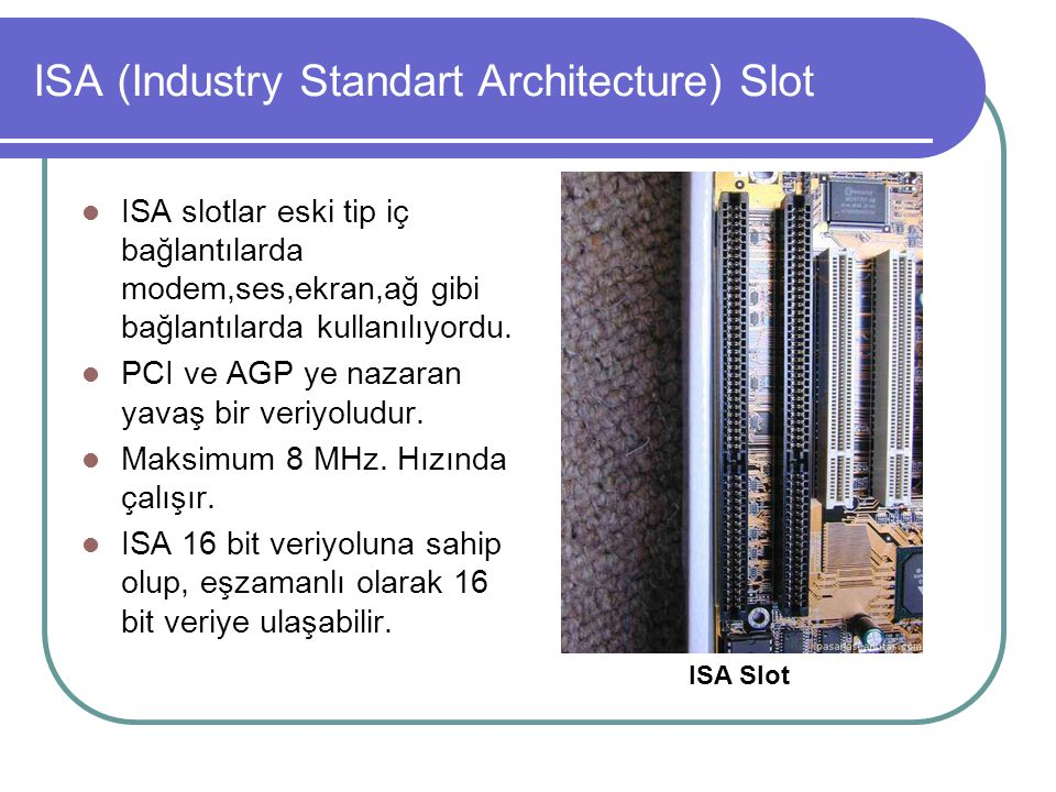 ISA (Industry Standart Architecture) Slot