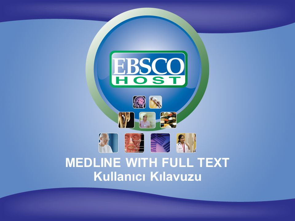 MEDLINE WITH FULL TEXT Kullanıcı Kılavuzu