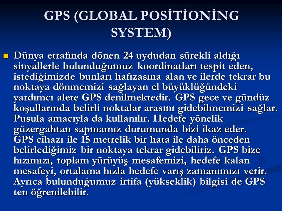 GPS (GLOBAL POSİTİONİNG SYSTEM)