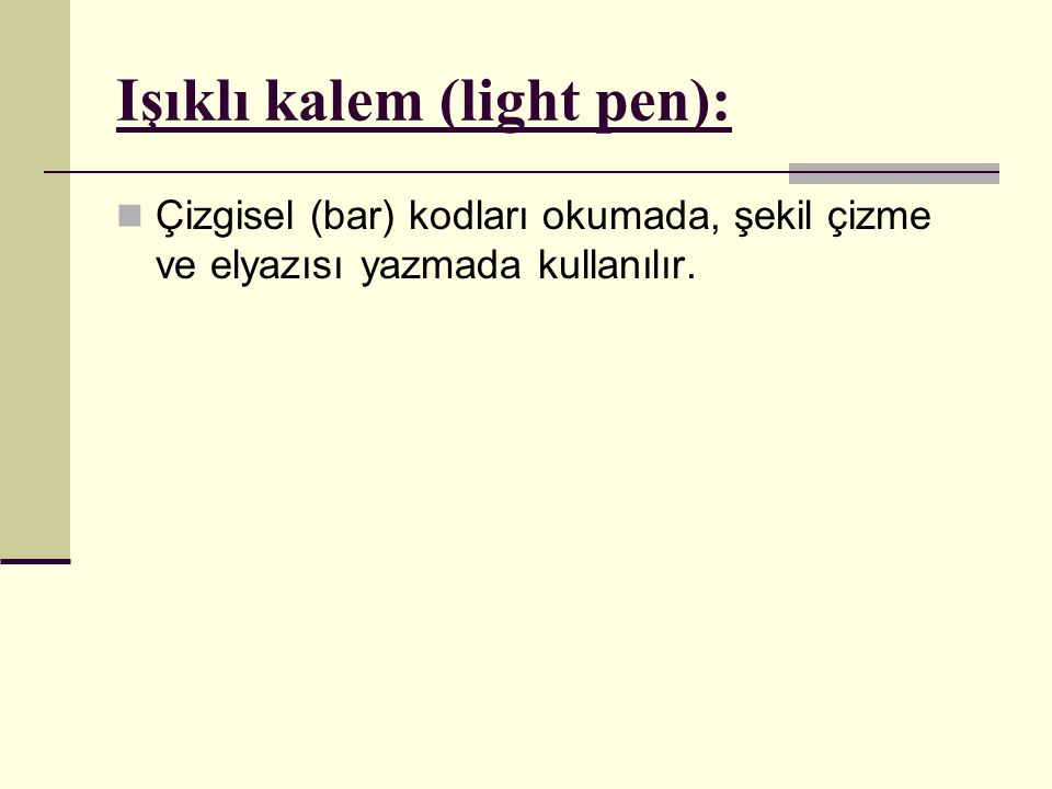 Işıklı kalem (light pen):