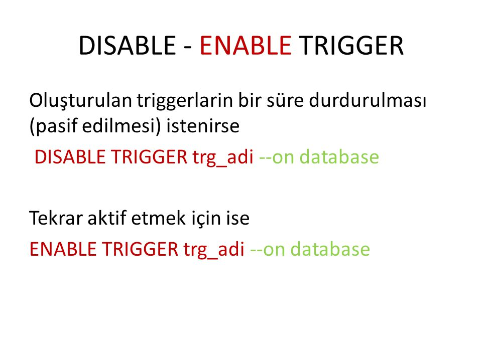 DISABLE - ENABLE TRIGGER
