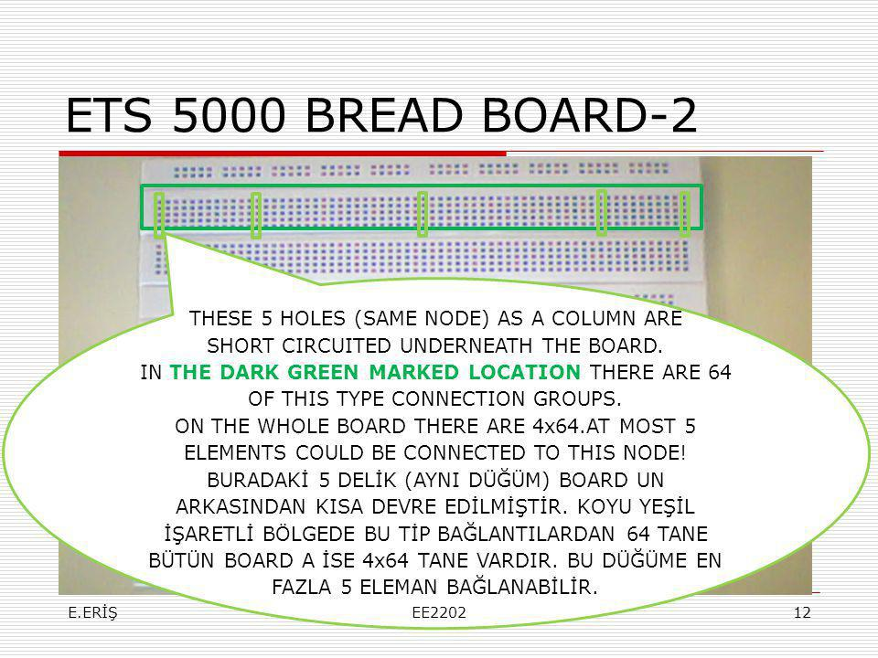 ETS 5000 BREAD BOARD-2 THESE 5 HOLES (SAME NODE) AS A COLUMN ARE