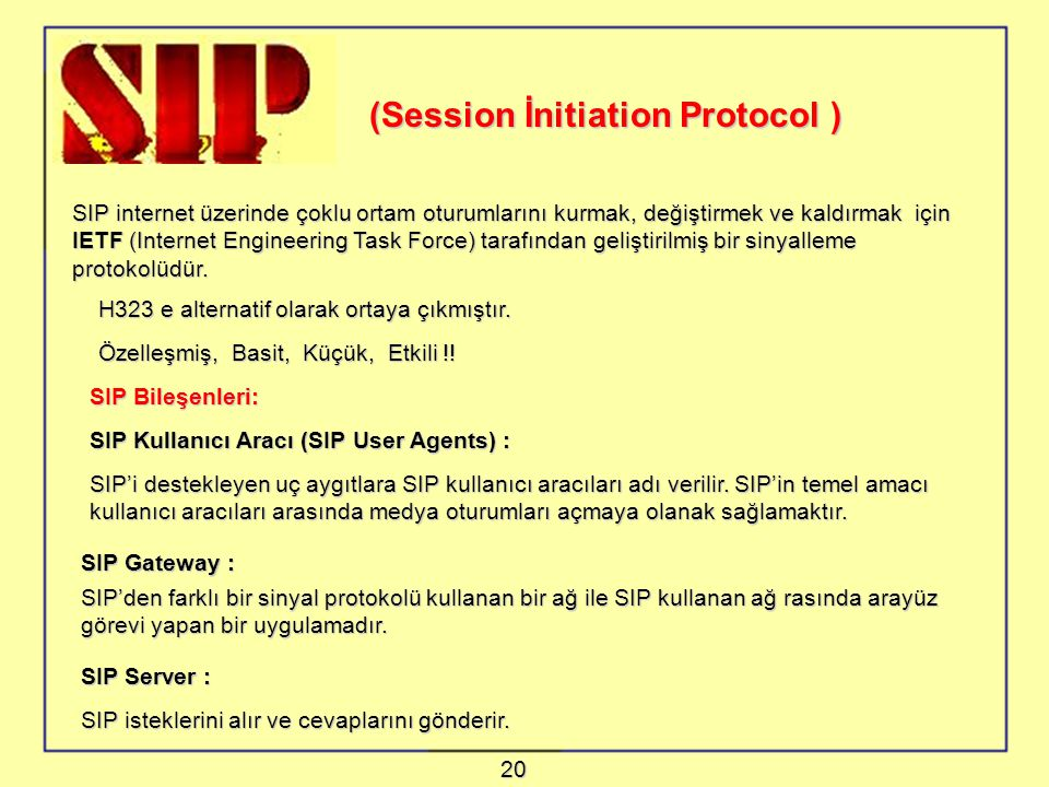(Session İnitiation Protocol )