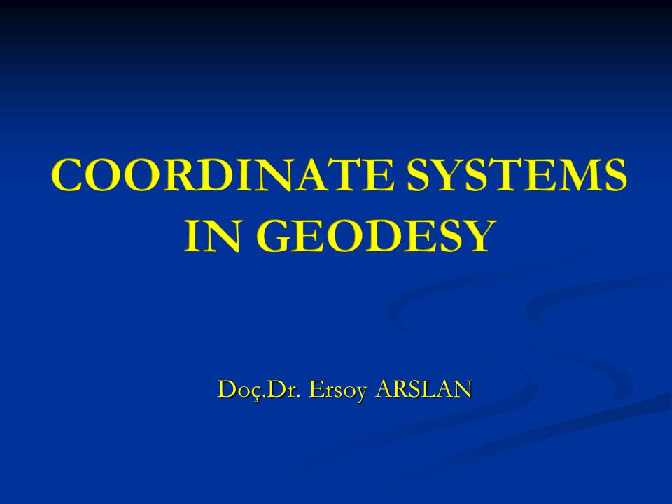 COORDINATE SYSTEMS IN GEODESY
