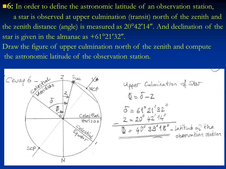 6: In order to define the astronomic latitude of an observation station,