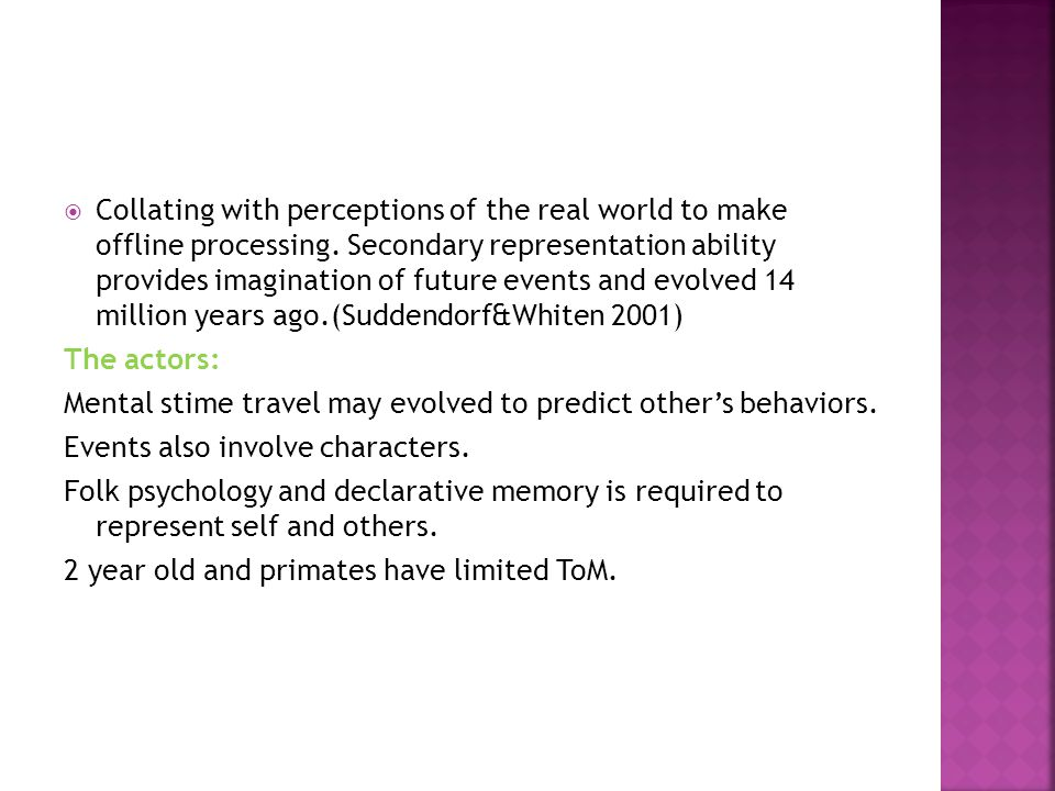 Mental stime travel may evolved to predict other's behaviors.