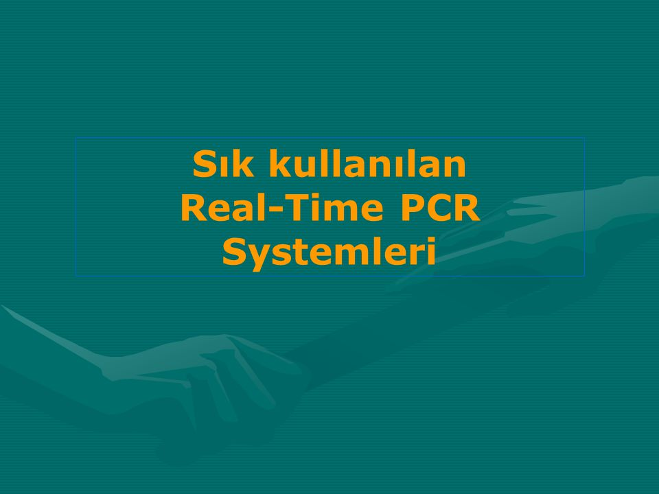 Real-Time PCR Systemleri