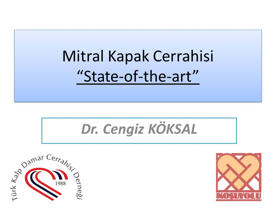 Mitral Kapak Cerrahisi State-of-the-art