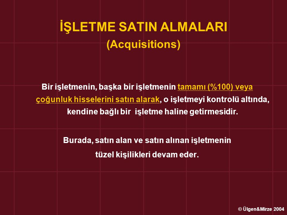 İŞLETME SATIN ALMALARI (Acquisitions)
