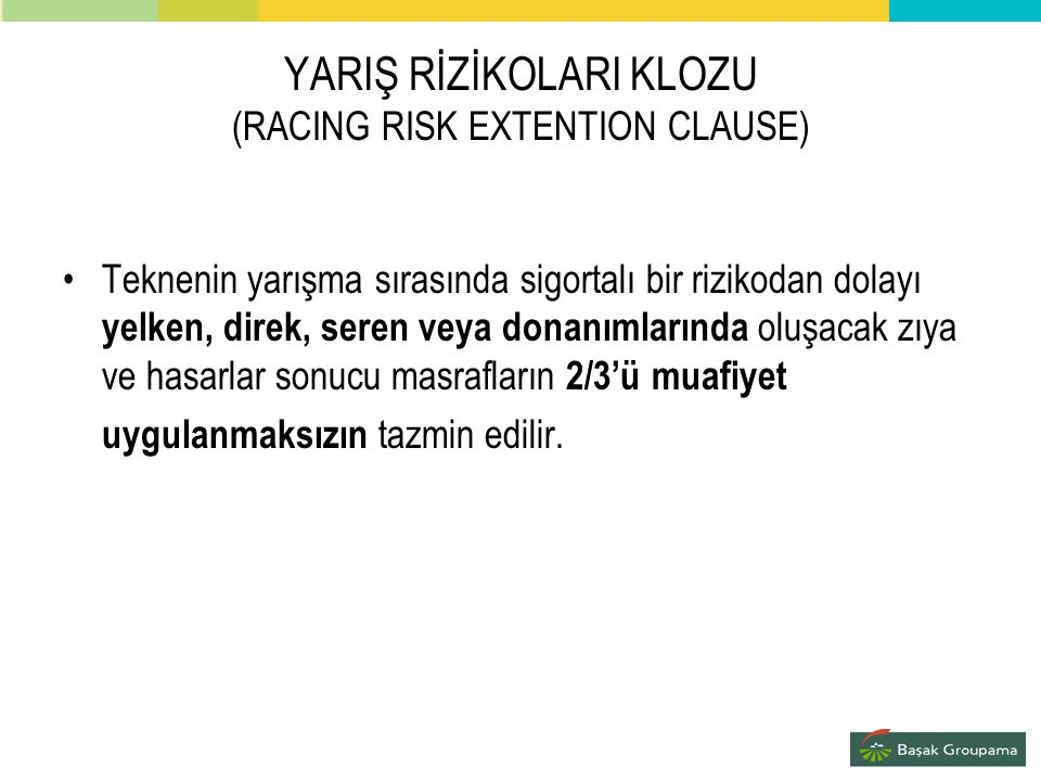 YARIŞ RİZİKOLARI KLOZU (RACING RISK EXTENTION CLAUSE)