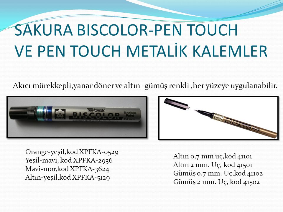 SAKURA BISCOLOR-PEN TOUCH VE PEN TOUCH METALİK KALEMLER