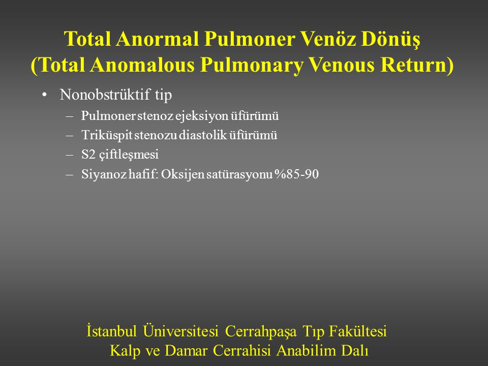Total Anormal Pulmoner Venöz Dönüş (Total Anomalous Pulmonary Venous Return)