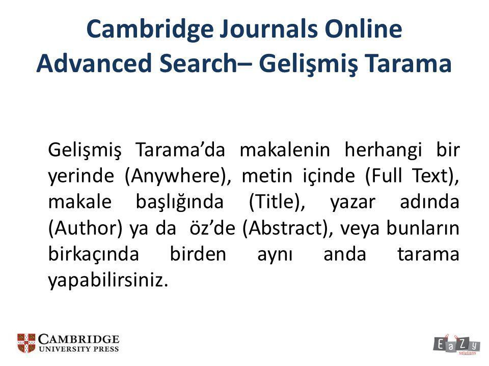 Cambridge Journals Online Advanced Search– Gelişmiş Tarama