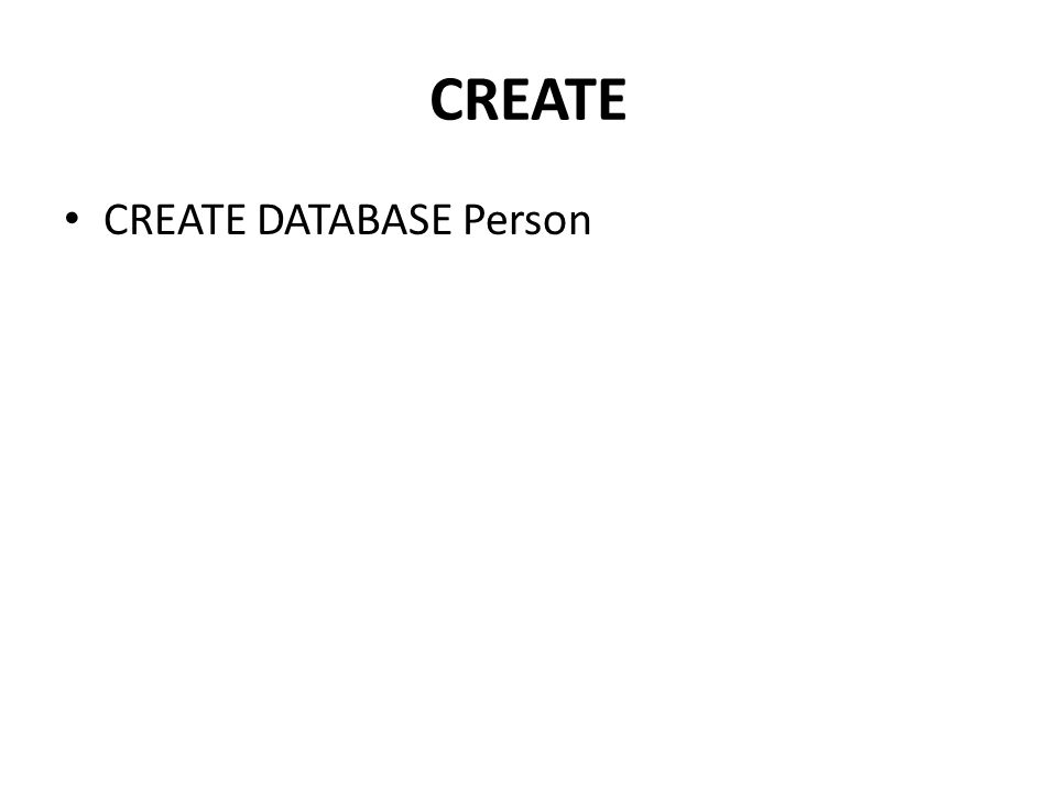 CREATE CREATE DATABASE Person