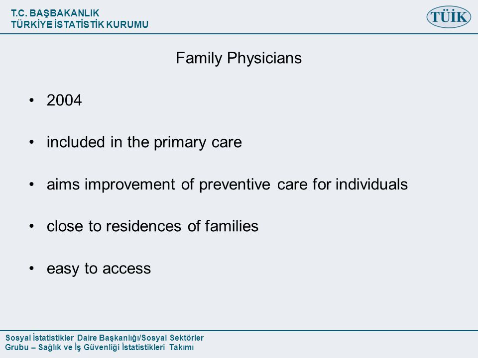 Family Physicians included in the primary care. aims improvement of preventive care for individuals.
