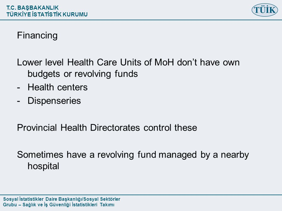 Financing Lower level Health Care Units of MoH don't have own budgets or revolving funds. Health centers.