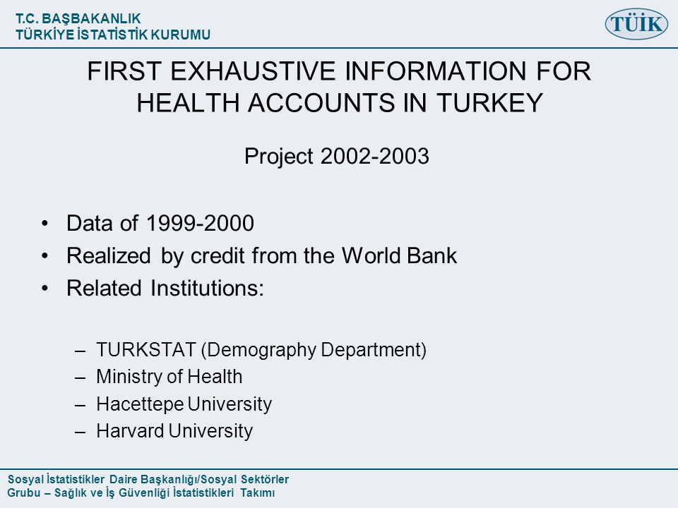 FIRST EXHAUSTIVE INFORMATION FOR HEALTH ACCOUNTS IN TURKEY