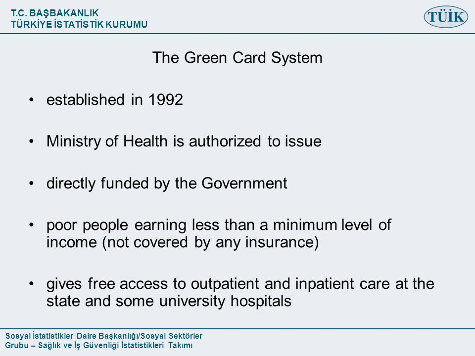 The Green Card System established in Ministry of Health is authorized to issue. directly funded by the Government.