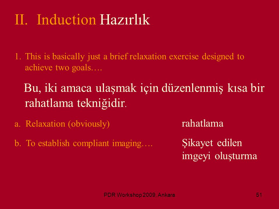 II. Induction Hazırlık This is basically just a brief relaxation exercise designed to achieve two goals….