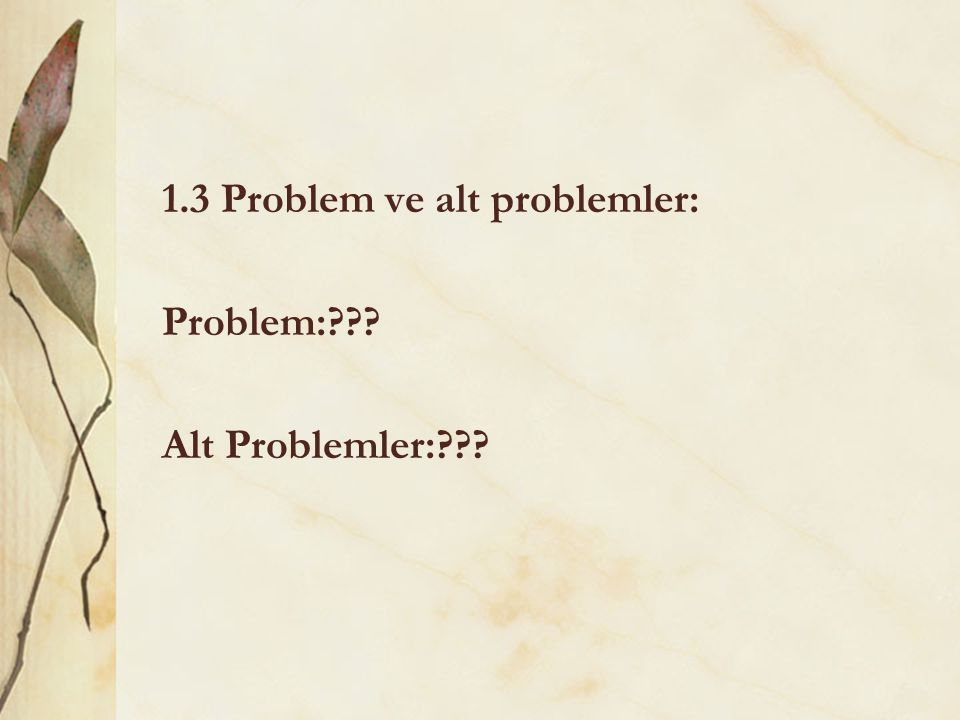 1.3 Problem ve alt problemler: