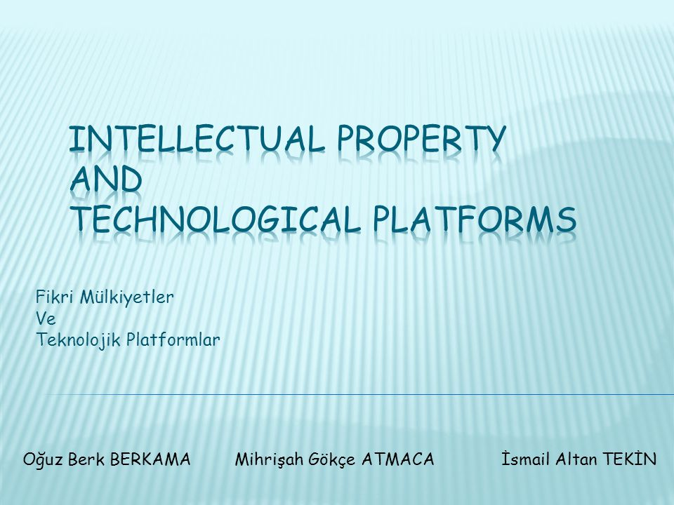 INTELLECTUAL PROPERTY AND TECHNOLOGICAL PLATFORMS