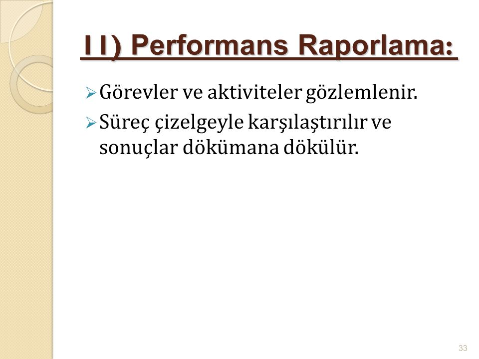 11) Performans Raporlama:
