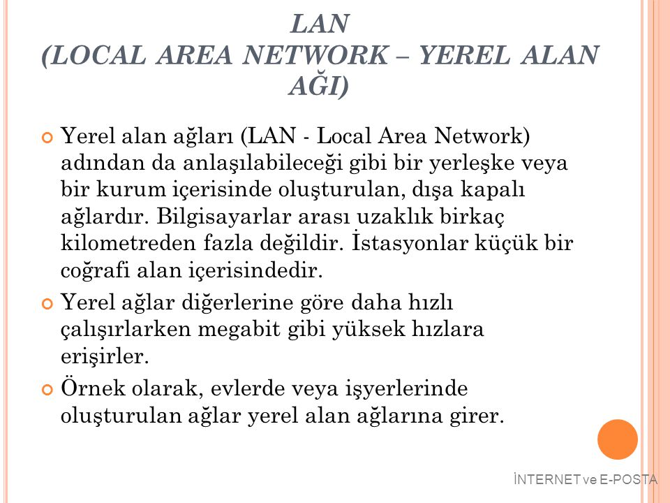 LAN (LOCAL AREA NETWORK – YEREL ALAN AĞI)