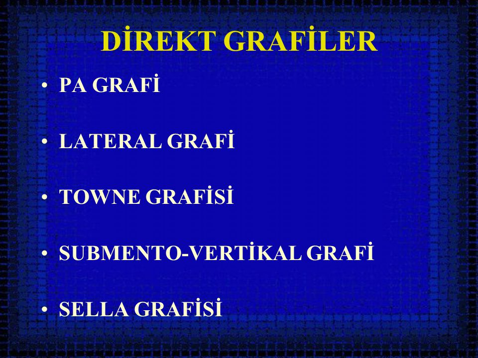 DİREKT GRAFİLER PA GRAFİ LATERAL GRAFİ TOWNE GRAFİSİ