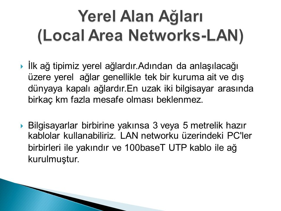 Yerel Alan Ağları (Local Area Networks-LAN)