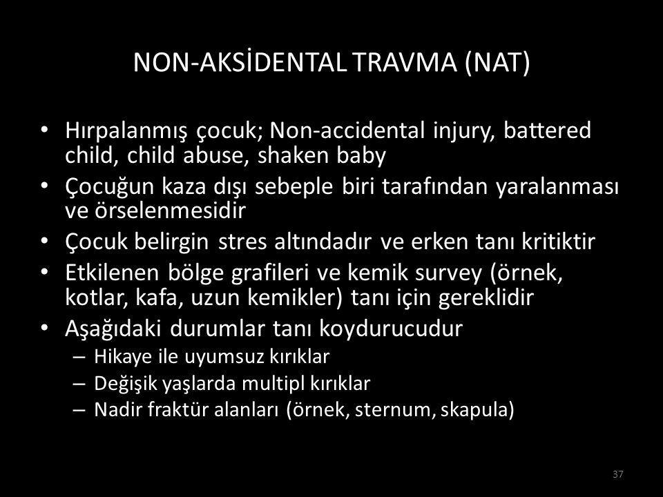 NON-AKSİDENTAL TRAVMA (NAT)