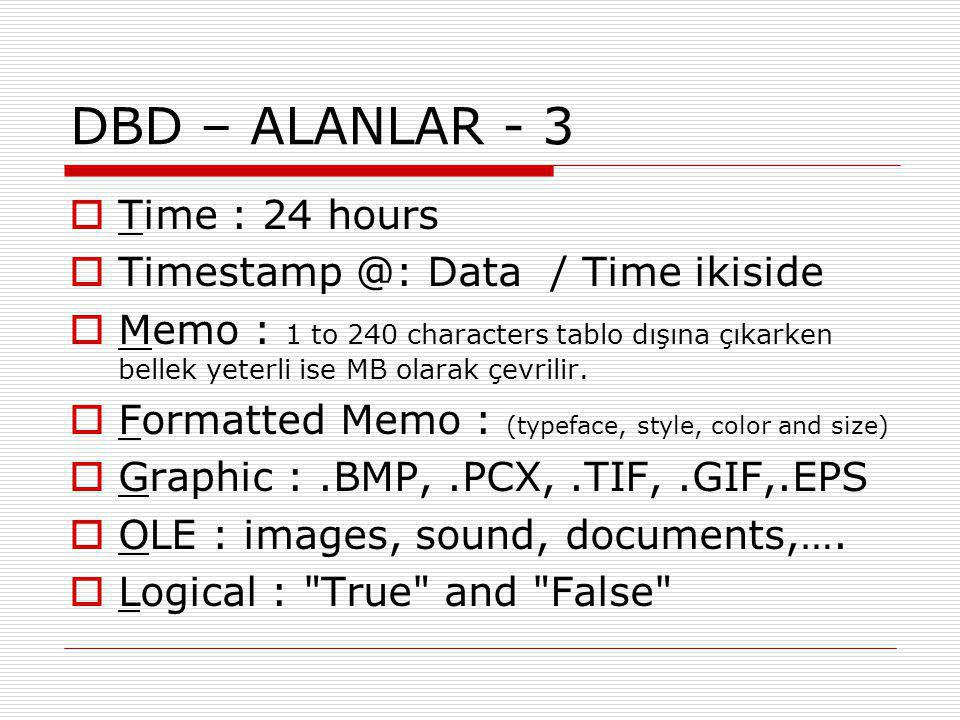 DBD – ALANLAR - 3 Time : 24 hours Timestamp @: Data / Time ikiside