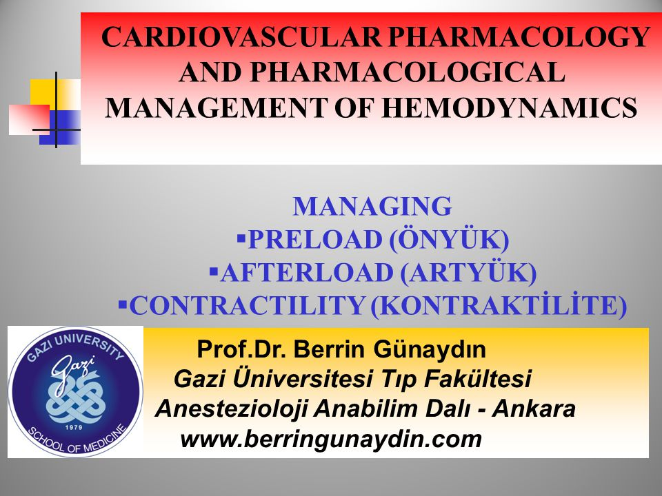 CARDIOVASCULAR PHARMACOLOGY AND PHARMACOLOGICAL MANAGEMENT OF HEMODYNAMICS